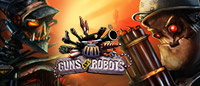 Guns And Robots Gets The Steam Greenlight Treatment