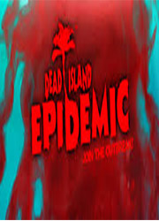 Dead Island: Epidemic Closed Beta Sign-Ups Begin