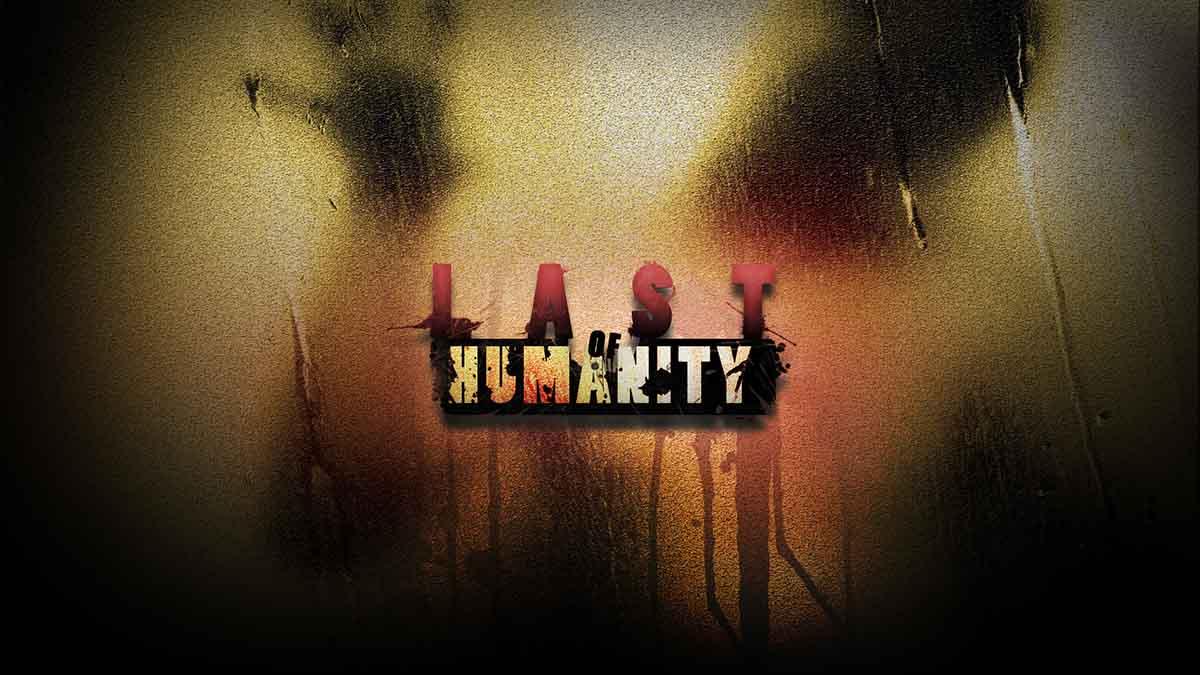 Last Of Humanity