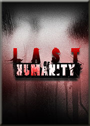 Zombie Survival With A Twist – Last Of Humanity